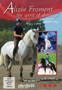Alizee Froment - the Spirit of Dressage