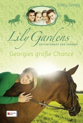 Lily Gardens Band 1 - Georgies große Chance